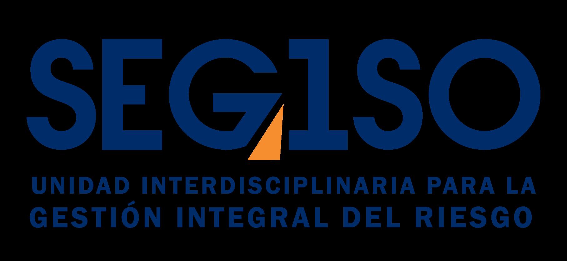 SEGISO UNIDAD INTERDISCIPLINARIA PARA LA GESTIÓN INTEGRAL DEL RIESGO